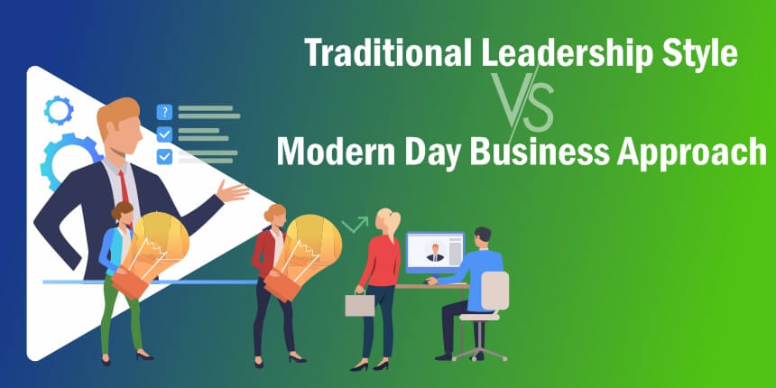 Traditional Leadership Style Versus Modern Business Approach
